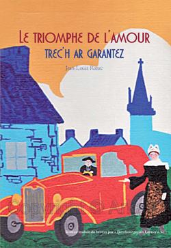 Cahier d'Arkae 17 > Le triomphe de l'amour - Trec'h ar garantez